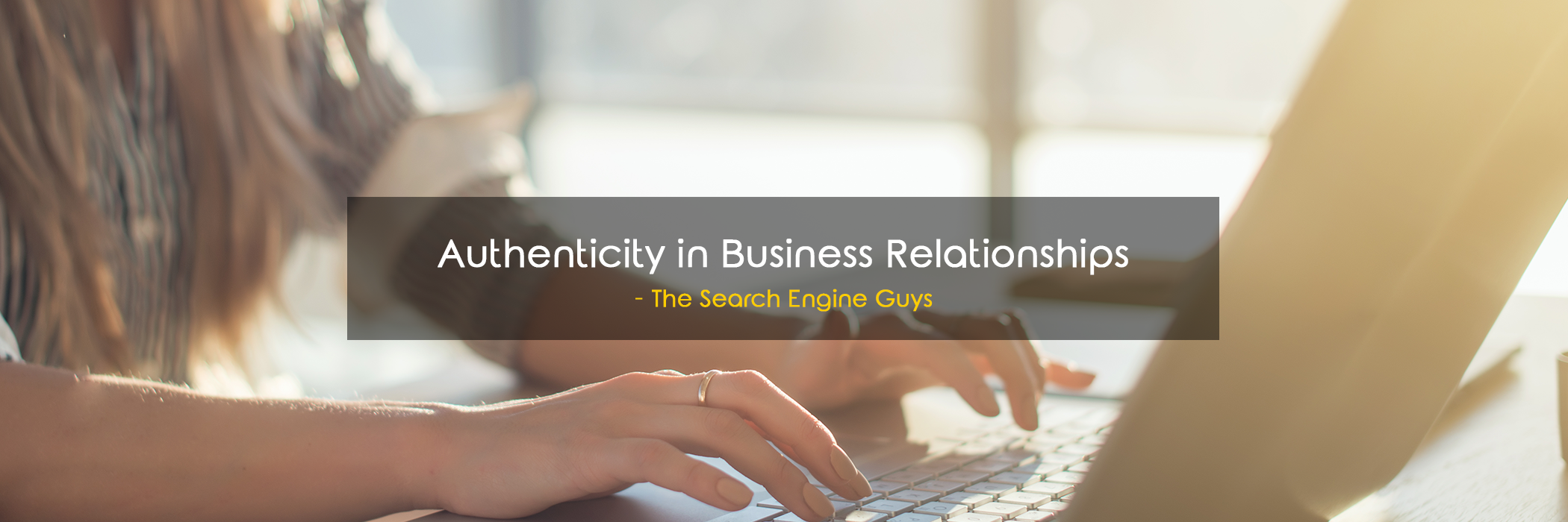 Authenticity in Business Relationships